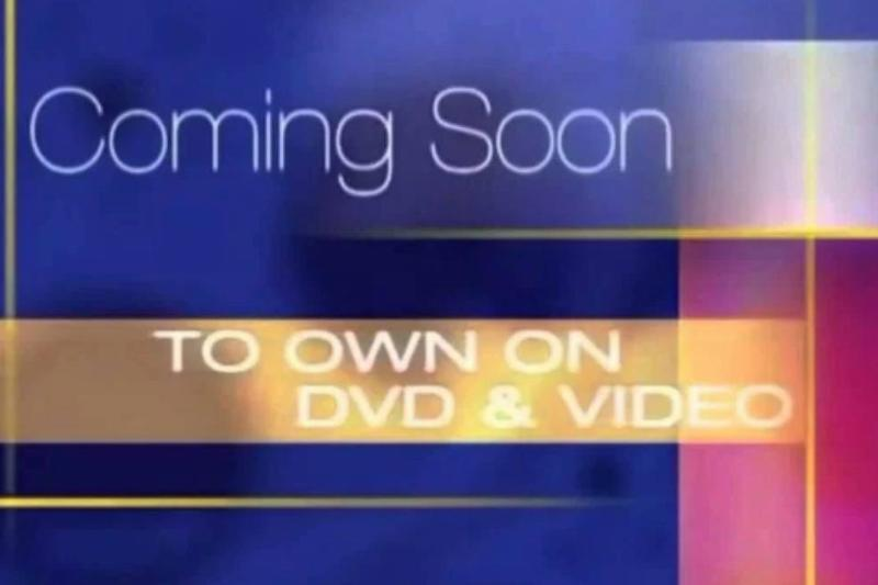 coming soon to own on DVD and Video screen from VHS tapes